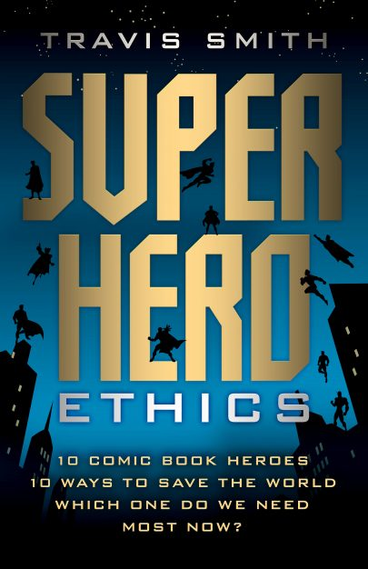 Superhero Ethics book cover, published by Templeton Press